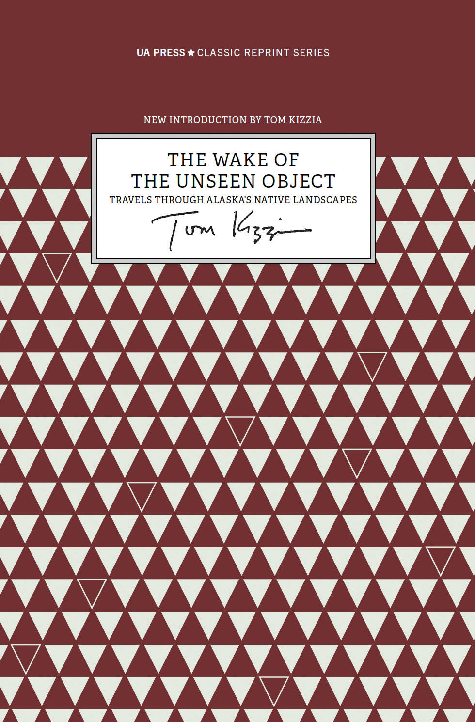 """The cover of the reprint of Tom Kizzia's """"The Wake of the Unseen Object."""" (Photo courtesy of University of Alaska Press)"""